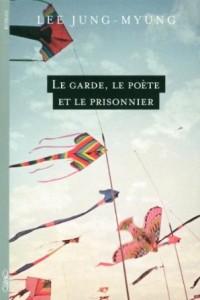 Couv - Le Garde Le Poete Et Le Prisionnier